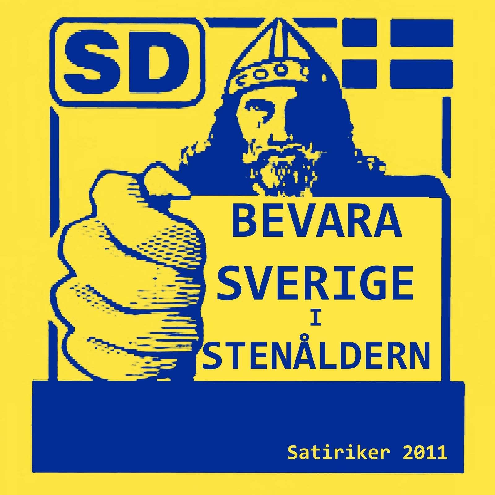 """""""Κρατείστε την Σουηδία στην λίθινη εποχή"""", σατυρίζει η αφίσσα τους Σουηδούς Δημοκράτες."""