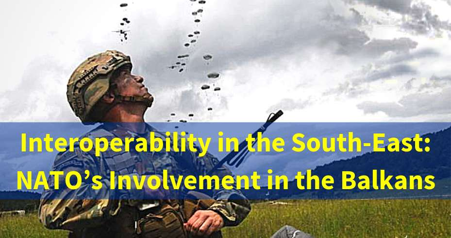 Interoperability Διαλειτουργικότητα ΝΑΤΟ ΝΑ Ευρώπη εμπλοκή Βαλκάνια