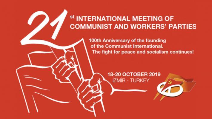 21η Διεθνής Συνάντησης Κομμουνιστικών & Εργατικών Κομμάτων 2019 Σμύρνη