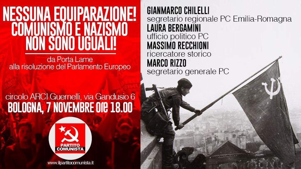 Partito Comunista BolognaNessuna Equiparazione Comunismo e Nazismo non sono uguali