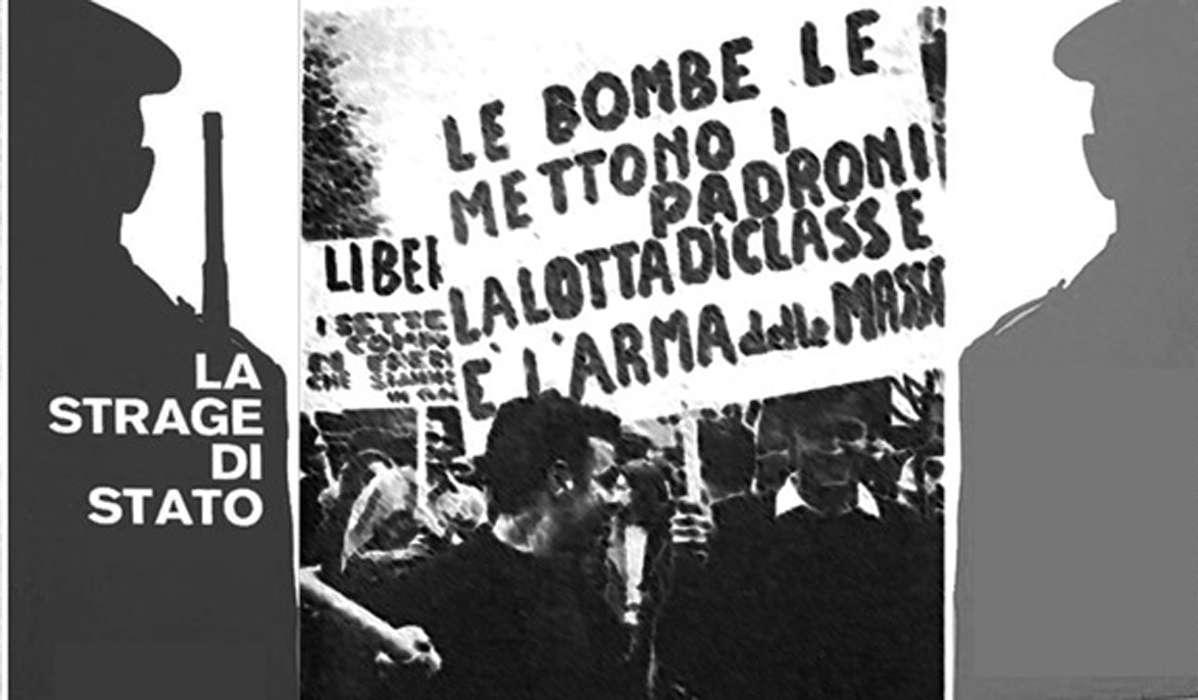 La strage è di Stato Le bombe le mettono i padroni La lotta di classe è larma delle masse