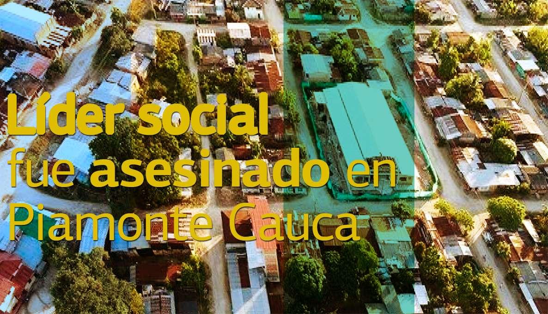 Líder social fue asesinado en Piamonte Cauca