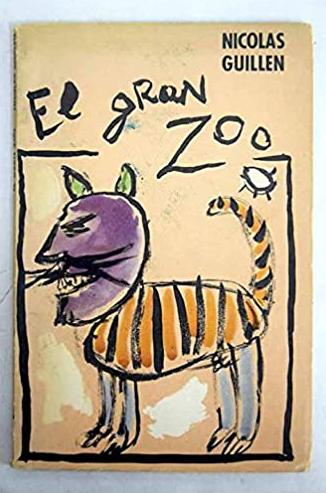 Nicolás Guillén EL GRAN ZOO Paperback – 1967