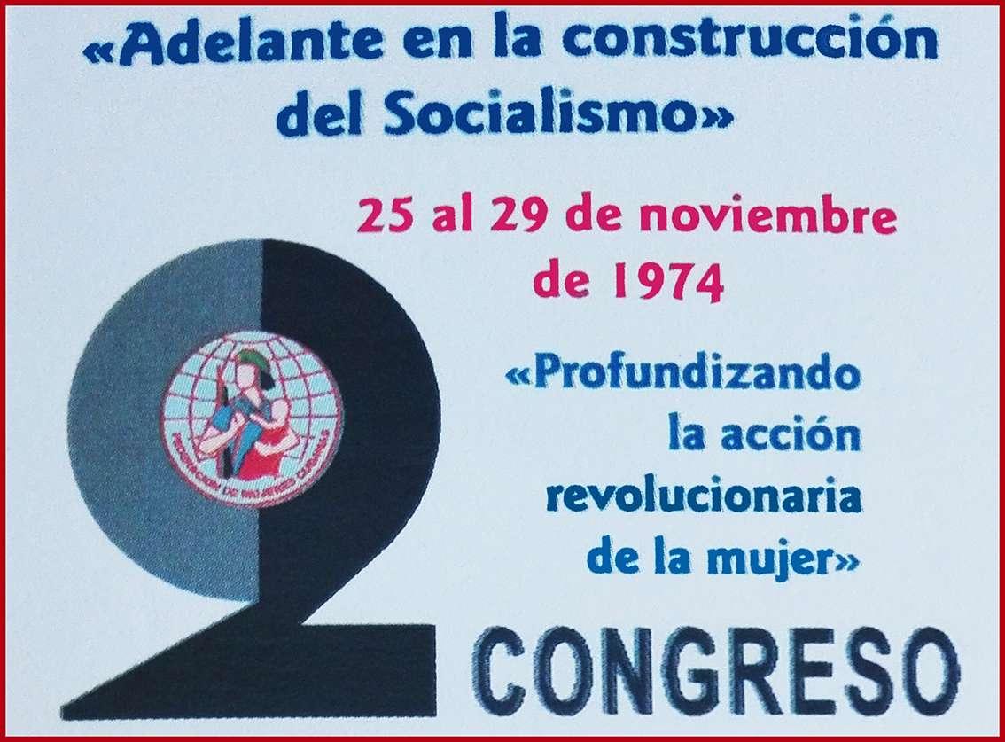FMC 2o Congreso 1974 ¡Adelante en la construcción del Socialismo Profundizando la acción revolucionaria de la mujer