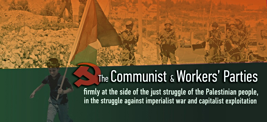 29 Nov 2020 International Day of Solidarity with the Palestinian People The Communist and Workers Parties against imperialist plans and the system of capitalist exploitation